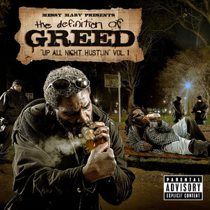 Messy Marv Presents: Up All Night Hustlin-Definition Of Greed Vol.1