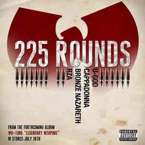 225 Rounds (feat. U-God, Cappadonna, Bronze Nazareth, & RZA) Albümü
