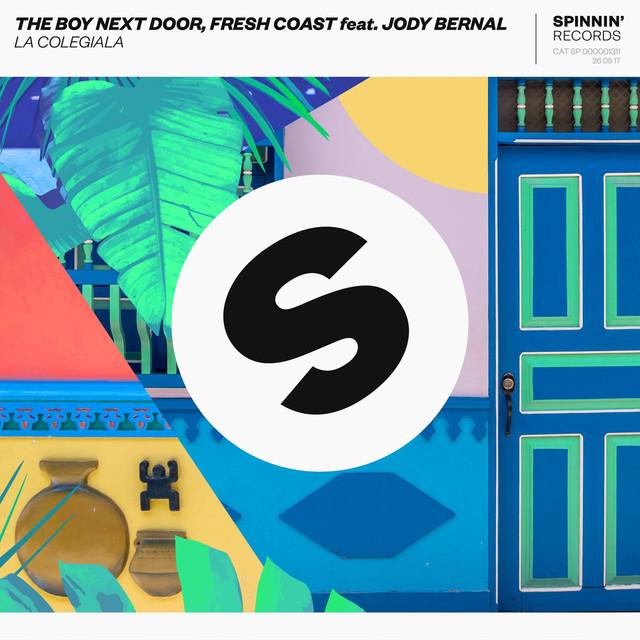 The Boy Next Door & Fresh Coast & Jody Bernal - La Colegiala (feat. Jody Bernal)