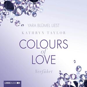 Colours of Love, Folge 4: Verführt (Ungekürzt) Hörbuch kostenlos