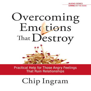 Overcoming Emotions That Destroy: Practical Help for Those Angry Feelings That Ruin Relationships Audiobook