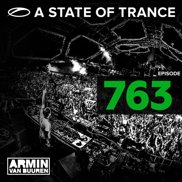 Album cover for A State Of Trance Episode 763 by Armin van Buuren
