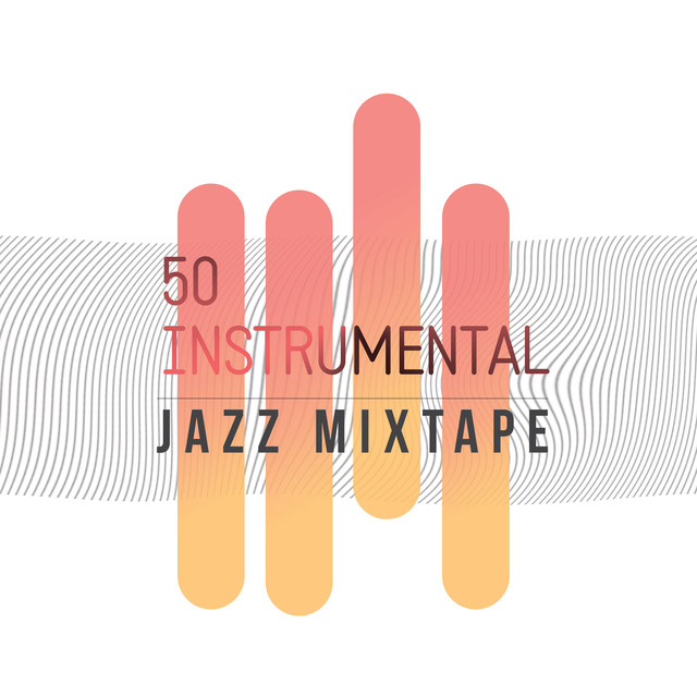 50 Instrumental Jazz Mixtape by Instrumental Jazz Music
