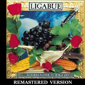 Lambrusco, coltelli, rose & pop corn  - Ligabue