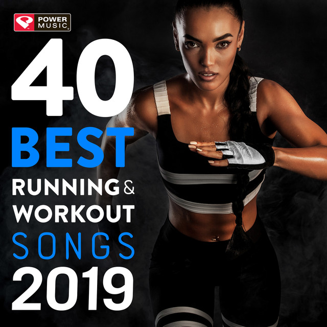 40 Best Running and Workout Songs 2019 (Unmixed Workout