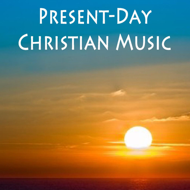 Present-Day Christian Music