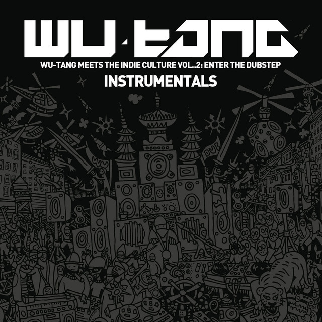 Wu-Tang Meets the Indie Culture, Vol. 2 - Enter the Dubstep (Instrumentals)