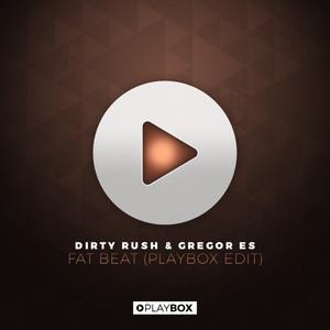 Key Bpm For Fat Beat Original Mix By Dirty Rush Gregor Es