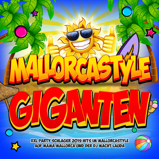 fa9c50ec8be350 Mallorcastyle Giganten 2019 (XXL Party Schlager 2019 Hits im Mallorcastyle  auf Mama Mallorca und der DJ macht Lauda) by Various Artists on Spotify