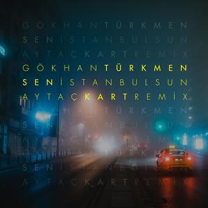 Sen İstanbul'sun (Aytaç Kart Remix) Albümü