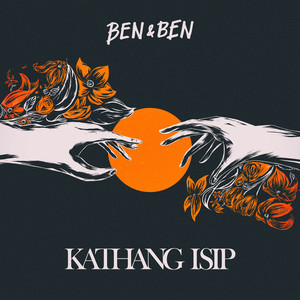 Kathang Isip - Ben&Ben