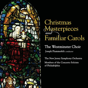 Christmas Masterpieces and Familiar Carols - Traditional Christmas