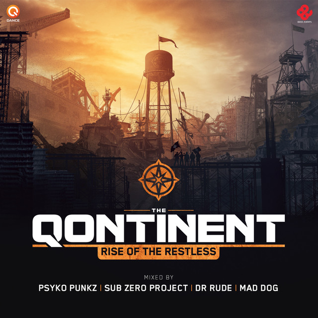 The Qontinent 2016: Rise of the Restless (Mixed by Pysko Punkz, Sub Zero Project, Dr Rude & Mad Dog)