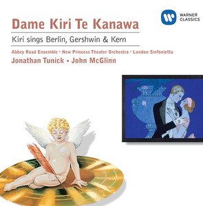 Kiri sings Berlin, Gershwin & Kern - Irving Berlin