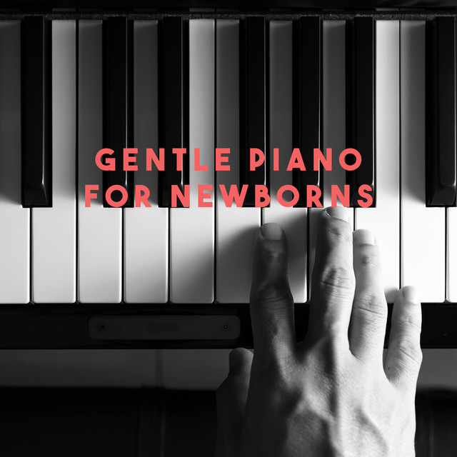 Gentle Piano for Newborns