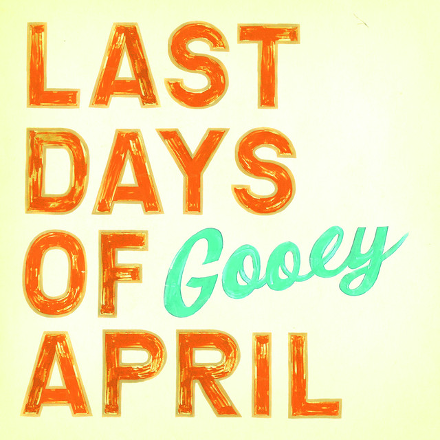 Skivomslag för Last Days Of April: Gooey