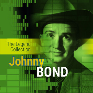 The Legend Collection: Johnny Bond