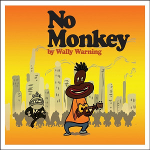 No Monkey - Wally Warning