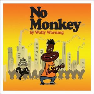 No Monkey - Wally Warning