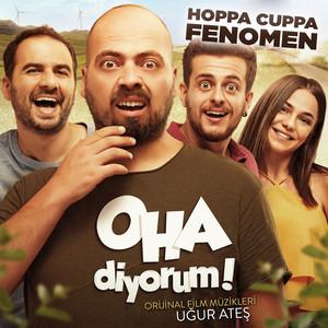 Hoppa Cuppa Fenomen (OHA diyorum! Orijinal Film Müzikleri) Albümü