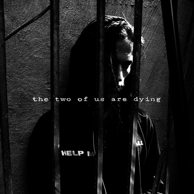 The Two of Us Are Dying