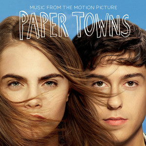 Music From The Motion Picture Paper Towns - Alice Boman