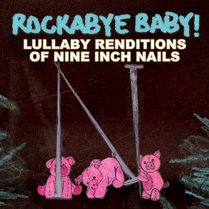 Lullaby Renditions of Nine Inch Nails album