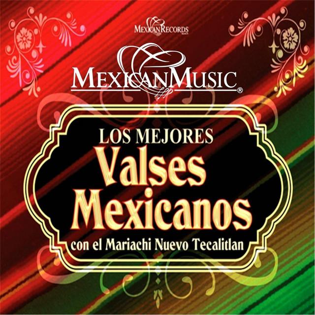 Los Mejores Valses Mexicanos