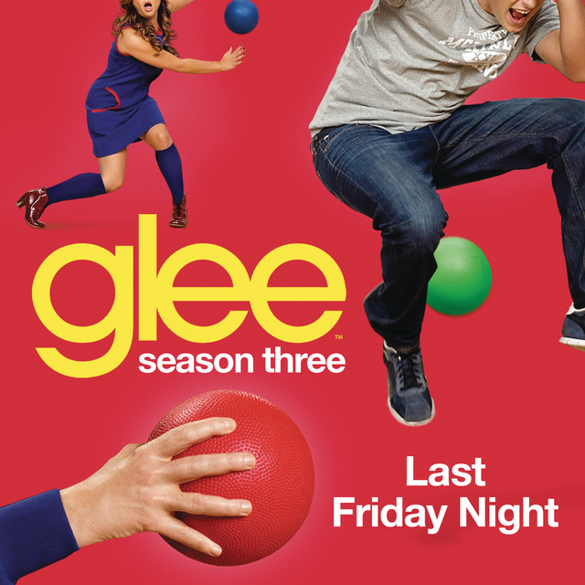 Last Friday Night (Glee Cast Version)