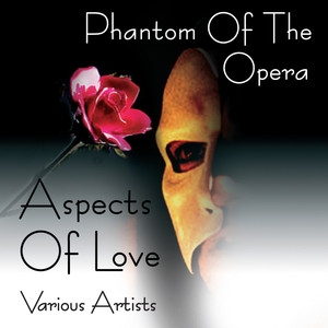 Phantom Of The Opera / Aspects Of Love
