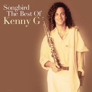 Songbird the Best of Kenny G