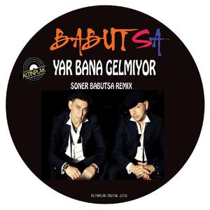 Yar Bana Gelmiyor (Remix) [feat. Soner Babutsa] Albümü
