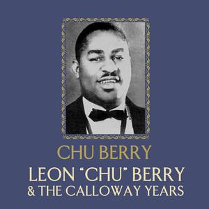 "Leon ""Chu"" Berry And The Calloway Years album"