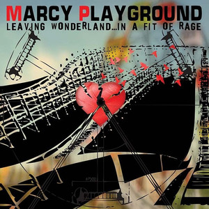 Leaving Wonderland...In A Fit Of Rage - Marcy Playground