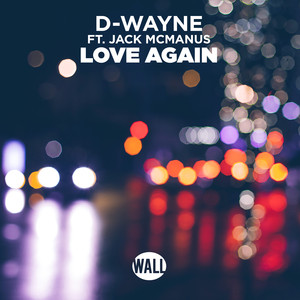 D-Wayne, Jack McManus Love Again cover