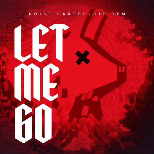 Noise Cartel & Dip Dem - Let Me Go
