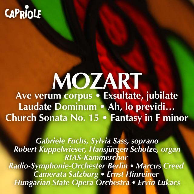 Mozart, W.A.: Ave Verum Corpus / Exsultate Jubilate / Laudate Dominum / Church Sonata No. 15 / Fantasy in F Minor, K. 608 / Ah, Lo Previdi Albumcover