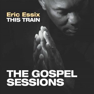 This Train: The Gospel Sessions album