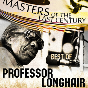 Masters Of The Last Century: Best of Professor Longhair album