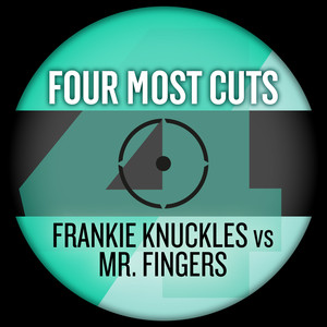 Four Most Cuts Presents - Frankie Knuckles vs. Mr Fingers