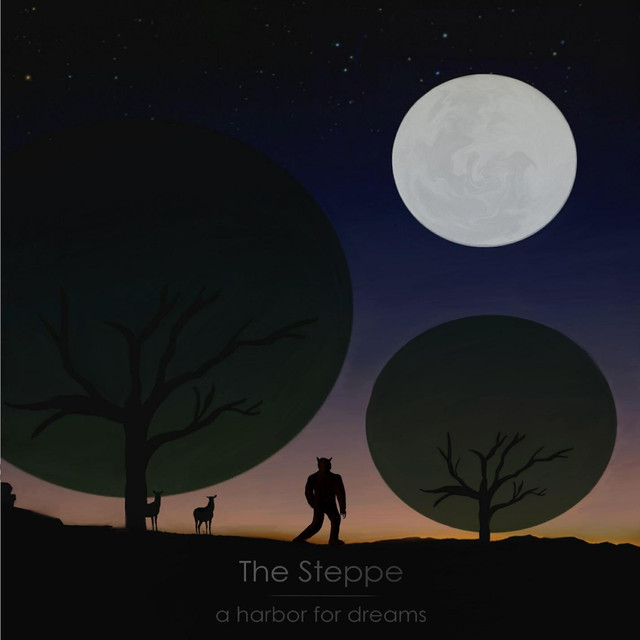 A Harbor for Dreams - The Steppe