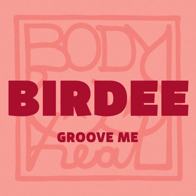 Groove me - Birdee