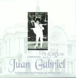 Celebrando 25 Años De Juan Gabriel En El Palacio De Bellas Artes - Juan Gabriel