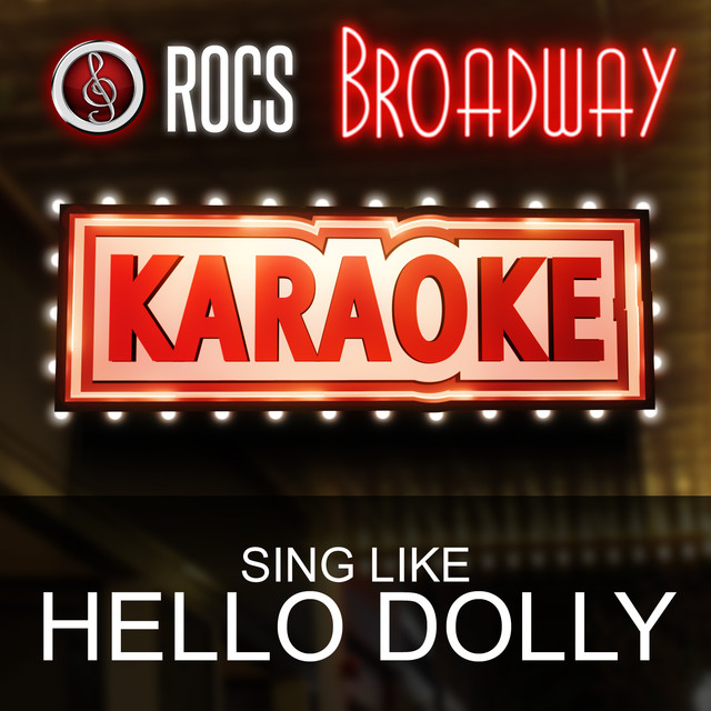 Put on Your Sunday Clothes (In the Style of Hello Dolly) [Karaoke