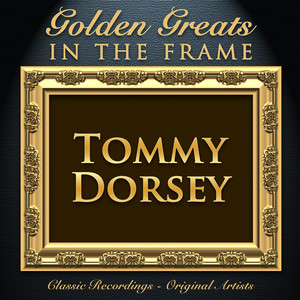 Golden Greats - In the Frame: Tommy Dorsey album