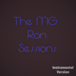 The MG Ran Sessions (Instrumental Version)