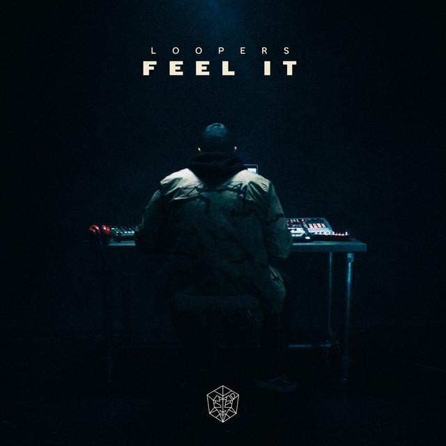 LOOPERS - Feel It