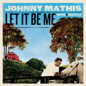 Let It Be Me - Mathis in Nashville album