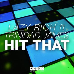 Copertina di Lazy Rich - Hit That - Radio Edit