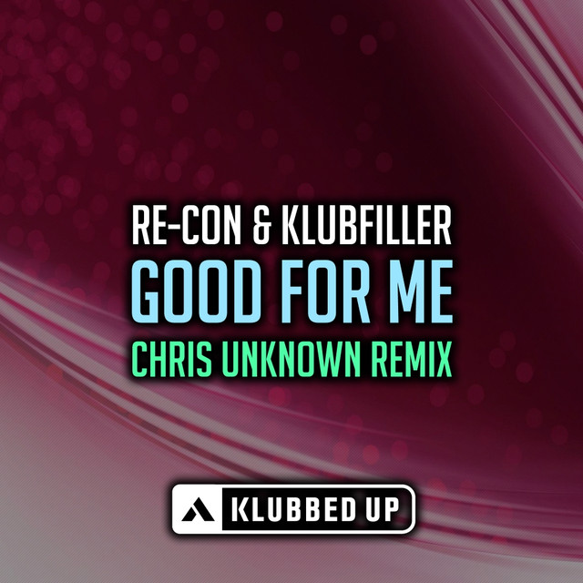 Good For Me (Chris Unknown Remix)